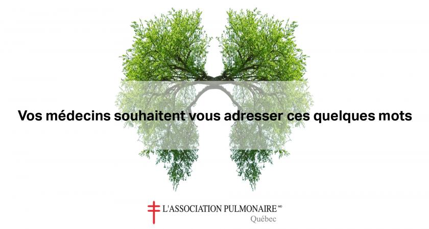 De partout au Québec, vos pneumologues s'adressent à vous